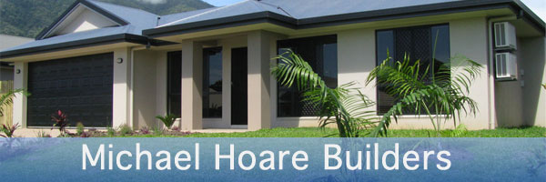 Cairns Builder - Michael Hoare Builders